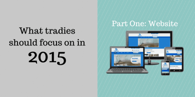 4 Essentials to help tradies stand out in 2015: Part One – 'The Tradie Website'